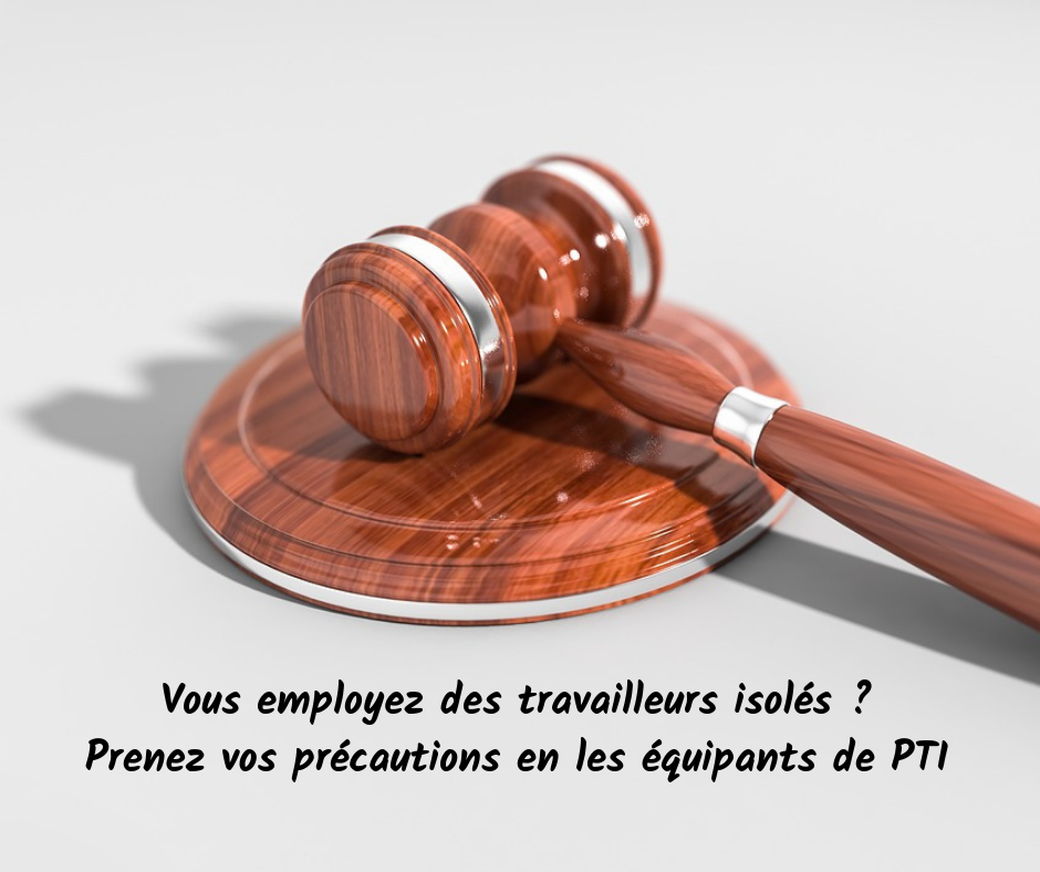 protection travailleur isolé PTI DATI